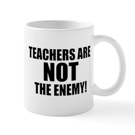 TEACHERS ARE NOT THE ENEMY! Mug