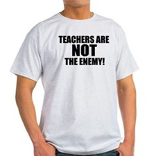 TEACHERS ARE NOT THE ENEMY! T-Shirt
