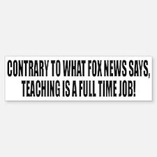 TEACHING IS A FULL TIME JOB Sticker (Bumper)