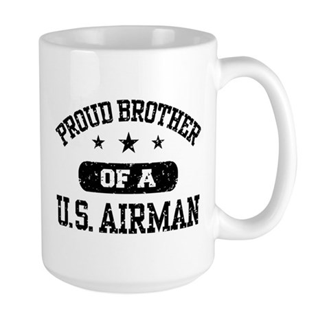 Proud Brother of a US Airman Large Mug