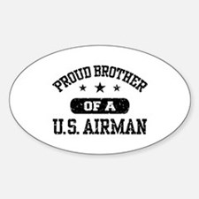 Proud Brother of a US Airman Sticker (Oval)