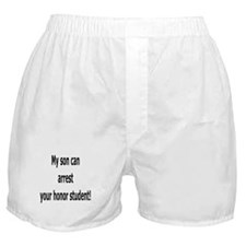 My son can arrest your honor  Boxer Shorts