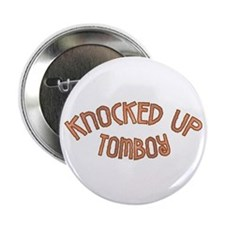 Knocked Up Tomboy Button