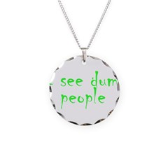 Dumb people Necklace