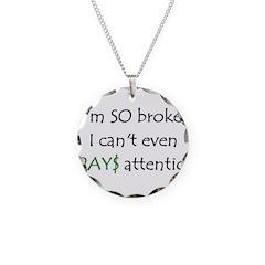 So Broke Necklace