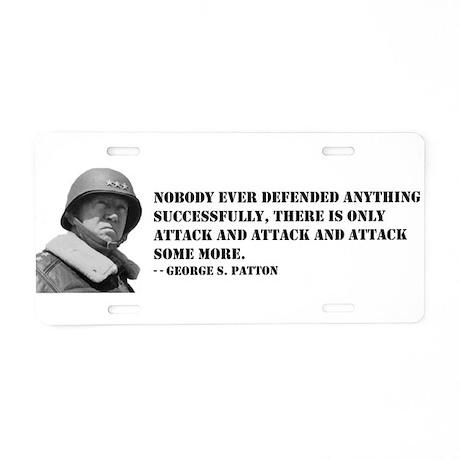 Patton Quote - Attack Aluminum License Plate