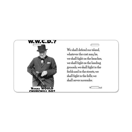 What Would Churchill Do - Nev Aluminum License Pla