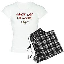 Back off I'm gonna fart! Pajamas