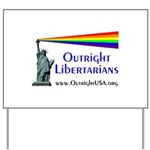 Outright Libertarians Yard Sign