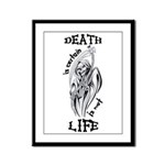 Death is Certain Life is Not Framed Panel Print