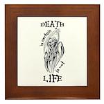 Death is Certain Life is Not Framed Tile