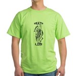 Death is Certain Life is Not Green T-Shirt