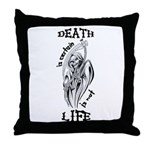 Death is Certain Life is Not Throw Pillow