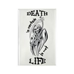 Death is Certain Life is Not Rectangle Magnet (100