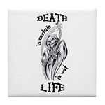 Death is Certain Life is Not Tile Coaster