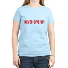 Cute Never give up T-Shirt