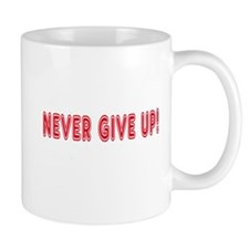 Unique Never give up Mug