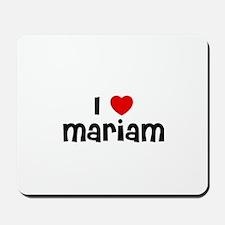 I * Mariam Mousepad
