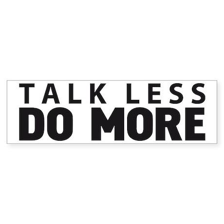 TALK LESS DO MORE Sticker (Bumper)