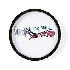 GRANDPA'S THE NAME, SPOILIN'S Wall Clock