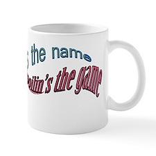 GRANDPA'S THE NAME, SPOILIN'S Mug