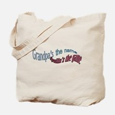 GRANDPA'S THE NAME, SPOILIN'S Tote Bag