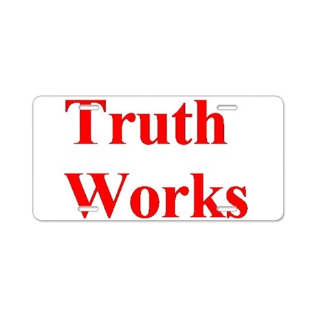 Truth Works-A Aluminum License Plate