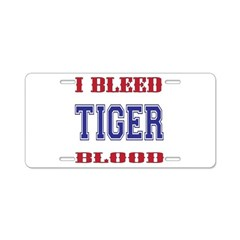 I BLEED TIGER BLOOD Aluminum License Plate
