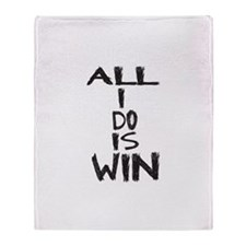 ALL I DO IS WIN Throw Blanket
