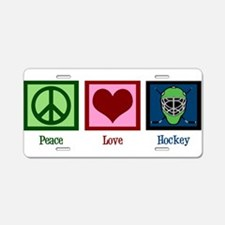 Peace Love Hockey Aluminum License Plate