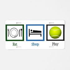 Eat Sleep Tennis Aluminum License Plate
