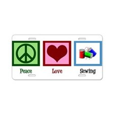 Peace Love Sewing Aluminum License Plate