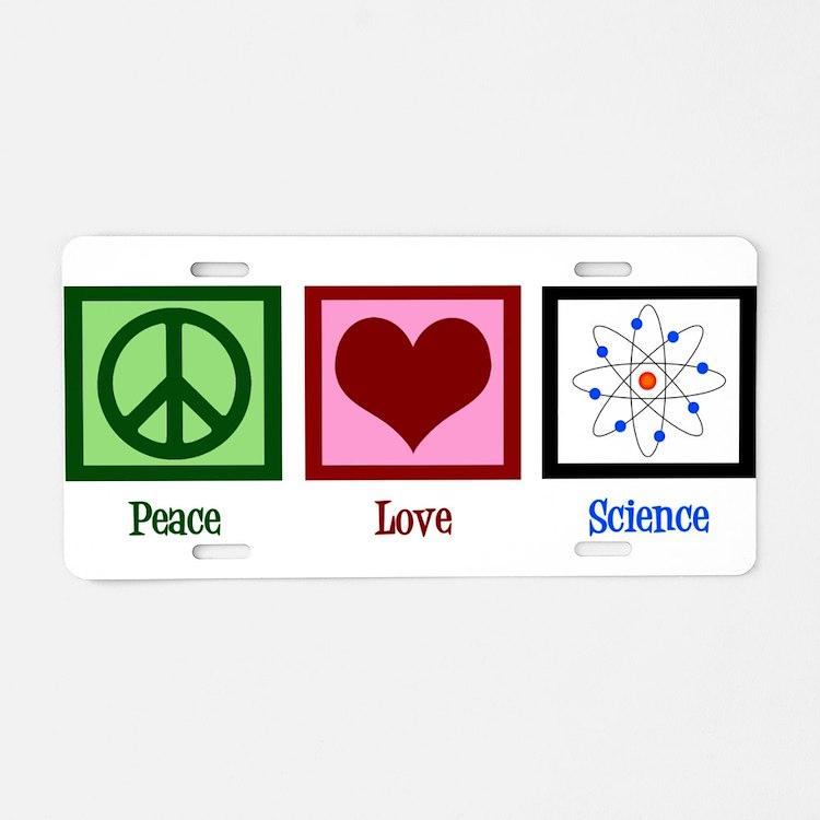 Peace Love Science Aluminum License Plate