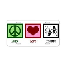 Peace Love Theatre Aluminum License Plate