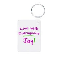 Pink Live With Outrageous Joy Keychains