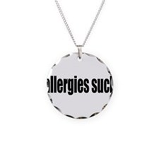allergies suck Necklace Circle Charm