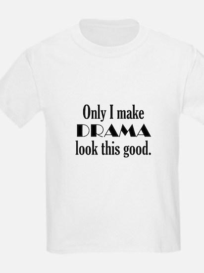 I Make Drama Look Good T-Shirt