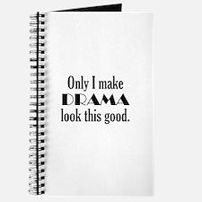 I Make Drama Look Good Journal