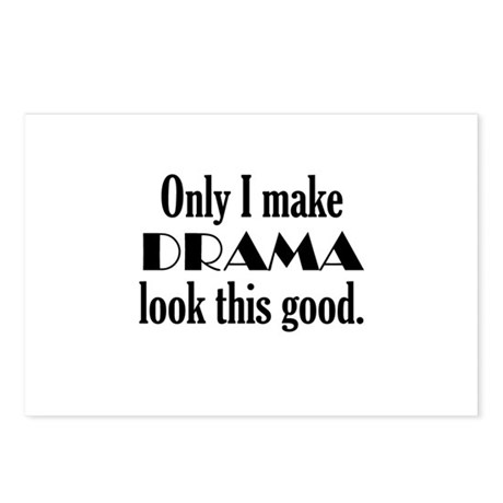 I Make Drama Look Good Postcards (Package of 8)