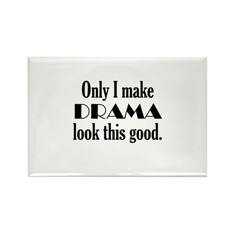I Make Drama Look Good Rectangle Magnet