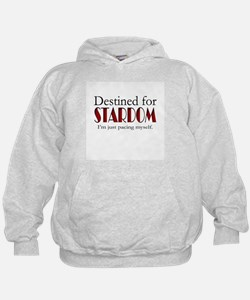 Destined for Stardom Hoodie