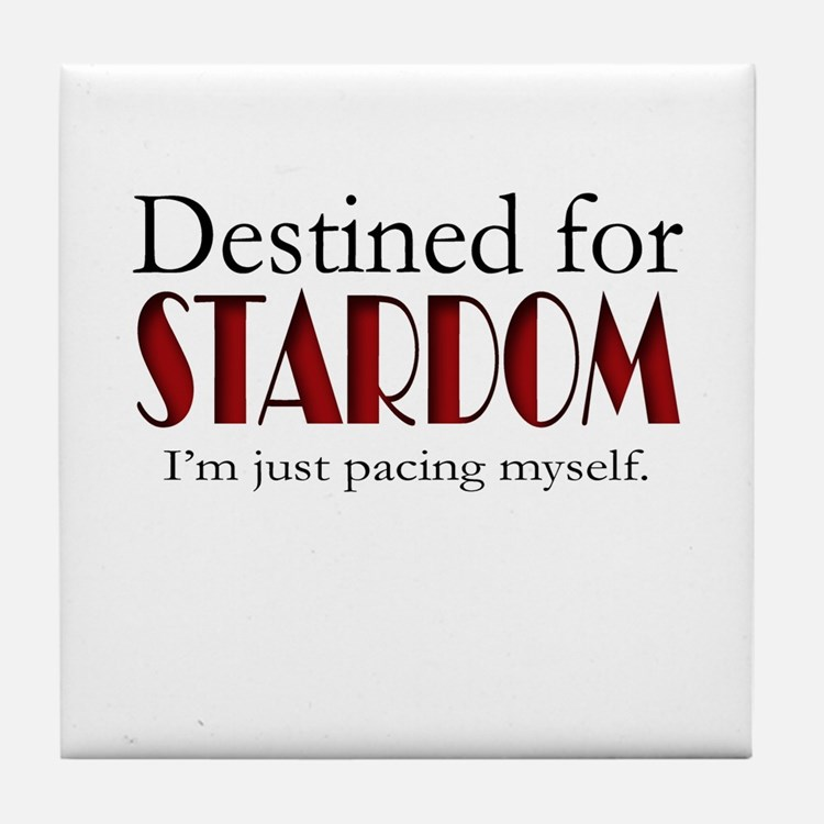 Destined for Stardom Tile Coaster