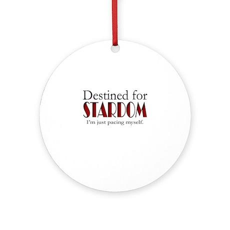 Destined for Stardom Ornament (Round)