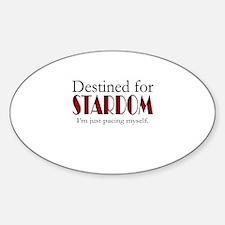 Destined for Stardom Sticker (Oval)