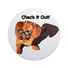 Check it Out Dauchshund Dog Ornament (Round)