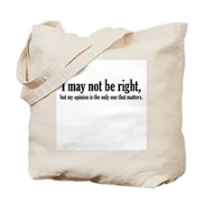 My Opinion Matters Tote Bag