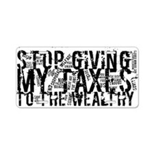 Stop Wealthy Welfare Aluminum License Plate