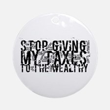 Stop Wealthy Welfare Ornament (Round)