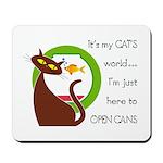 It's My Cat's World Mousepad