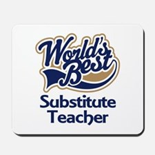 Substitute Teacher Mousepad